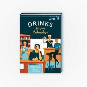 Drinks für jede Lebenslage - Das Buch zur Kolumne